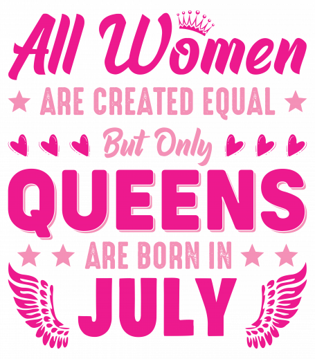 All Women Are Equal Queens Are Born In July