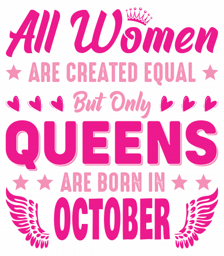All Women Are Equal Queens Are Born In October