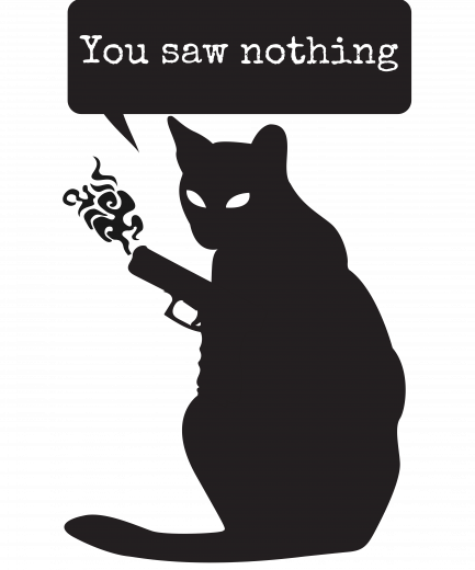 You Saw Nothing Funny Killer Cat